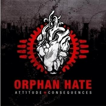 Orphan Hate - Attitude & Consequences