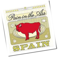 Pain In The Ass - Spain