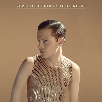 Perfume Genius - Too Bright Artwork