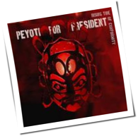Peyoti For President - Rising Tide Of Conformity