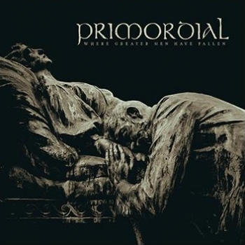 Primordial - Where Greater Men Have Fallen Artwork