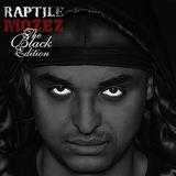 Raptile - Mozez - The Black Edition