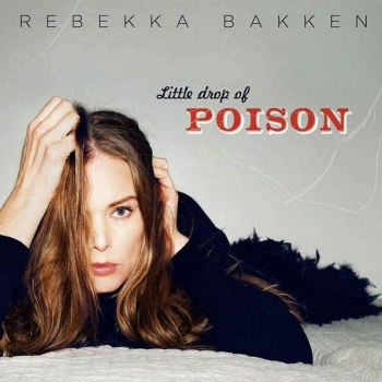 Rebekka Bakken - Little Drop Of Poison