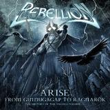 Rebellion - Arise - From Ginnungagap To Ragnarök