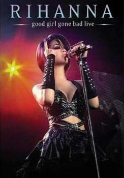 Rihanna - Good Girl Gone Bad Live Artwork