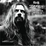 Rob Zombie - Educated Horses Artwork