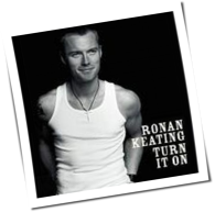 Ronan Keating - Turn It On