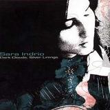 Sara Indrio - Dark Clouds, Silver Linings