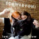 Schwervon - Low Blow