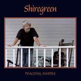 Shiregreen - Peaceful Shades