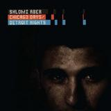 Shlomi Aber - Chicago Days Detroit Nights