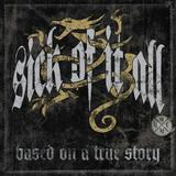 Sick Of It All - Based On A True Story Artwork