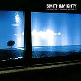 Smith&Mighty - Big World Small World
