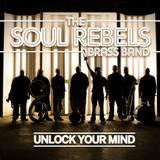 Soul Rebels Brass Band - Unlock Your Mind