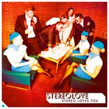 Stereolove - Stereo Loves You