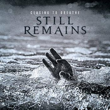 Still Remains - Ceasing To Breathe