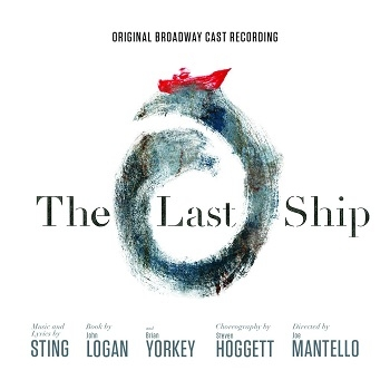 Sting - The Last Ship - Original Broadway Cast Recording