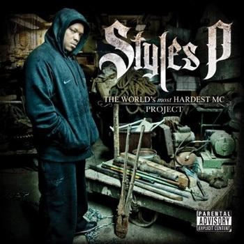 Styles P - The World's Most Hardest MC Project Artwork