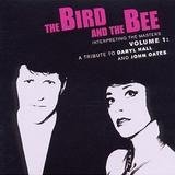 The Bird And The Bee - A Tribute To Daryl Hall And John Oates
