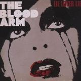 The Blood Arm - Lie Lover Lie