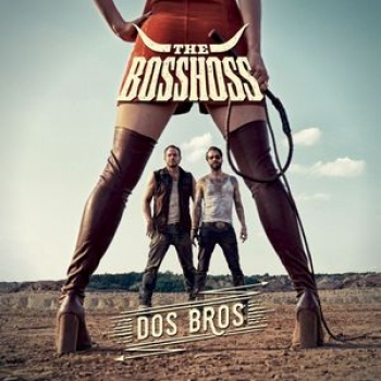 The BossHoss - Dos Bros
