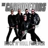 The Carburetors - Rock'n'Roll Forever