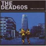 The Dead 60s - Time To Take Sides