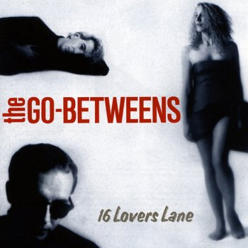The Go-Betweens - 16 Lovers Lane Artwork