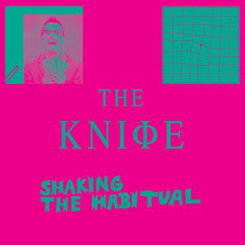 The Knife - Shaking The Habitual Artwork