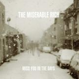 The Miserable Rich - Miss You In The Days Artwork