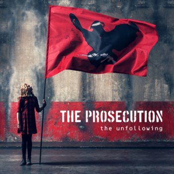 The Prosecution - The Unfollowing Artwork