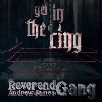 The Reverend Andrew James Gang - Get In The Ring