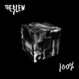 The Slew - 100 %