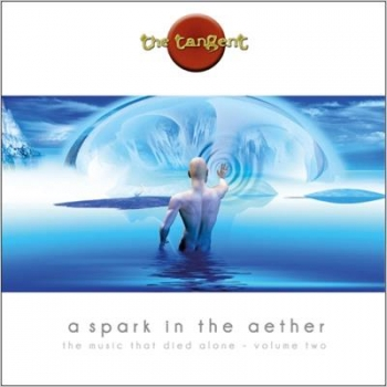 The Tangent - A Spark In The Aether