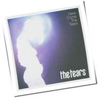 The Tears - Here Come The Tears