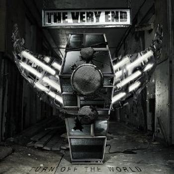 The Very End - Turn Off The World Artwork