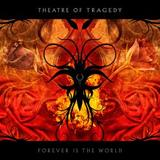 Theatre Of Tragedy - Forever Is The World