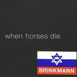 Thomas Brinkmann - When Horses Die ...