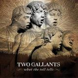 Two Gallants - What The Toll Tells Artwork