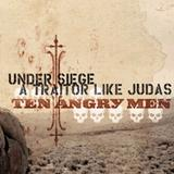 Under Siege/A Traitor Like Judas - Ten Angry Men