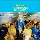 Under The Influence Of Giants - Under The Influence Of Giants
