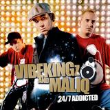 Vibekingz and Maliq - 24/7 Addicted