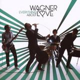 Wagner Love - Everything About