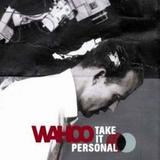 Wahoo - Take It Personal