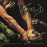 Wasteland - Torture Tactics - Mercy Killings