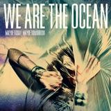 We Are The Ocean - Maybe Today, Maybe Tomorrow Artwork