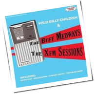 Wild Billy Childish & The Buff Medways - XFM Sessions