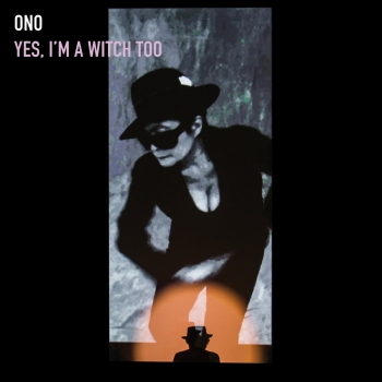 Yoko Ono - Yes I'm A Witch Too