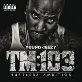 Young Jeezy - TM: 103 Hustlerz Ambition