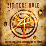 Zimmers Hole - When You Were Shouting At The Devil ... We Were In League With Satan